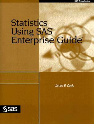Statistics Using SAS Enterprise Guide By Davis, James B.
